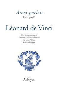Léonard de Vinci - Ainsi parlait Léonard de Vinci.