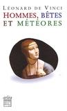 Léonard de Vinci - Hommes, bêtes et météores.