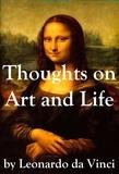 Léonard de Vinci et Maurice Baring - Thoughts on Art and Life by Leonardo da Vinci.
