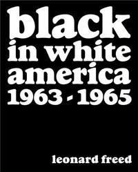 Leonard Freed et Eli Reed - Black in white America - 1963-1965.