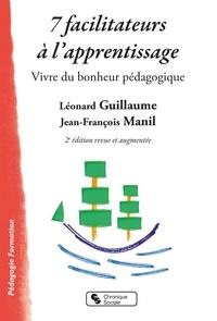 Léonard Guillaume et Jean-François Manil - 7 facilitateurs à l'apprentissage - Vivre du bonheur pédagogique.