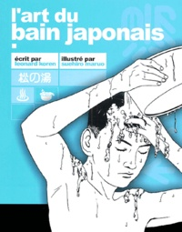 Leonard Koren et Suehiro Maruo - L'art du bain japonais.