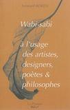 Leonard Koren - Wabi-sabi à l'usage des artistes, designers, poètes & philosophes.