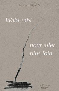 Leonard Koren - Wabi-sabi : pour aller plus loin.