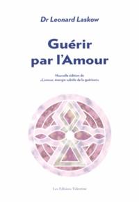 Léonard Laskow - Guérir par l'amour.