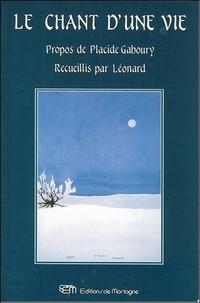 Léonard et Placide Gaboury - Le chant d'une vie.