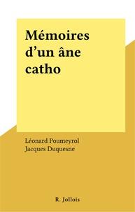 Léonard Poumeyrol et Jacques Duquesne - Mémoires d'un âne catho.