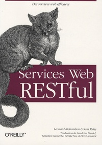 Leonard Richardson et Sam Ruby - Servives Web RESTful.