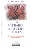 Léonard Ruben - La méditation à la portée de tous - Techniques et méthodes de méditation.