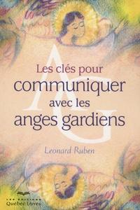 Léonard Ruben - Les clés pour communiquer avec les anges gardiens.
