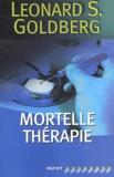 Leonard-S Goldberg - Mortelle thérapie.