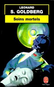 Leonard-S Goldberg - Soins mortels.