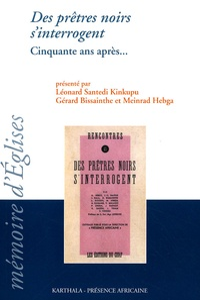 Léonard Santedi Kinkupu et Gérard Bissainthe - Des prêtres noirs s'interrogent - Cinquante ans après.