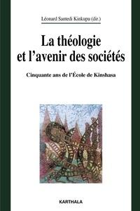 Léonard Santedi Kinkupu - La théologie et l'avenir des sociétés - Colloque du cinquantenaire de la Faculté de théologie de Kinshasa (avril 2007).