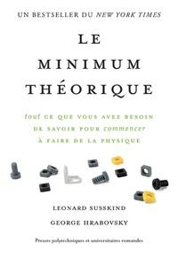 Leonard Susskind et George Hrabovsky - Le minimum théorique - Tout ce que vous avez besoin de savoir pour commencer à faire de la physique.