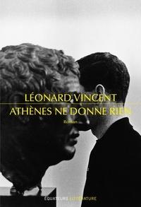 Léonard Vincent - Athènes ne donne rien.