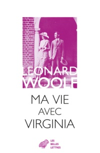Léonard Woolf - Ma vie avec Virginia.