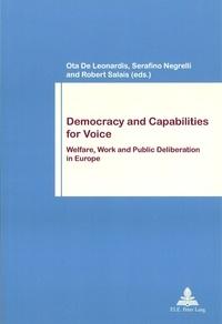 Leonardis ota De et Serafino Negrelli - Democracy and Capabilities for Voice - Welfare, Work and Public Deliberation in Europe.