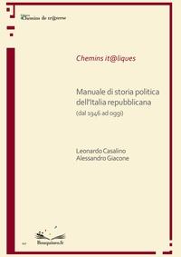 Leonardo Casalino et Alessandro Giacone - Manuale di storia politica dell'Italia repubblicana (dal 1946 ad oggi).