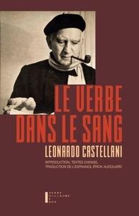 Leonardo Castellani - Le Verbe dans le sang.