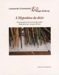 Leonardo Cremonini et Régis Debray - L'hypothèse du désir.