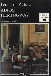 Leonardo Padura - Adios, Hemingway.