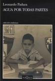 Leonardo Padura - Agua por todas partes - Vivir y escribir en Cuba.