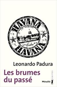 Leonardo Padura - Les brumes du passé.