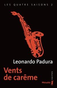 Leonardo Padura - Les quatre saisons Tome 2 : Vent de carême.