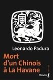 Leonardo Padura - Mort d'un chinois à la Havane.