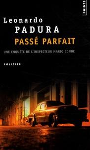 Leonardo Padura - Passé parfait.
