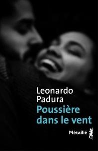 Leonardo Padura - Poussière dans le vent.