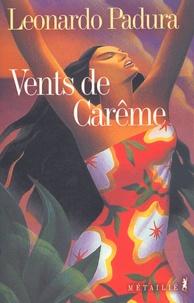 Leonardo Padura - Vents de Carême.