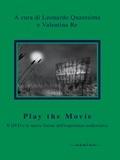 Leonardo Quaresima et Valentina Re - Play the movie - Il DVD e le nuove forme dell'esperienza audiovisiva.
