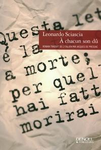 Leonardo Sciascia - A chacun son dû.