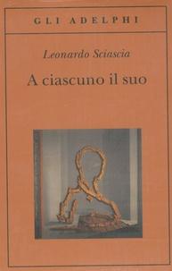 Leonardo Sciascia - A Ciascuno il suo.
