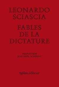 "Leonardo Sciascia - Fables de la dictature - Suivi de ""Dictature en fable""."
