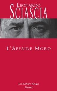Leonardo Sciascia - L'affaire Moro - Ned - Les Cahiers rouges - nouvelle édition préfacée par Dominique Fernandez.