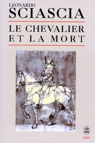 Leonardo Sciascia - Le chevalier et la mort - Sotie.