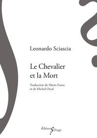 Leonardo Sciascia - Le chevalier et la mort.