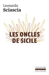Leonardo Sciascia - Les oncles de Sicile.