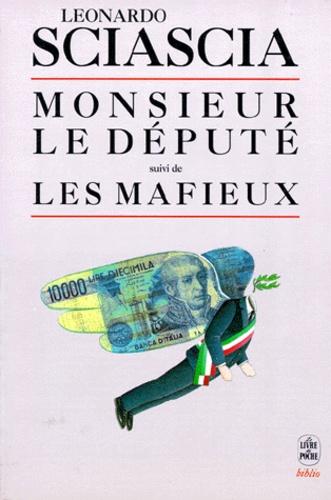 Leonardo Sciascia - Monsieur le député. suivi de Les mafieux.