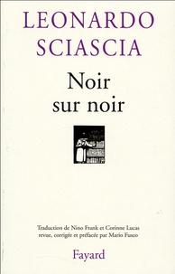 Leonardo Sciascia - Noir sur noir.