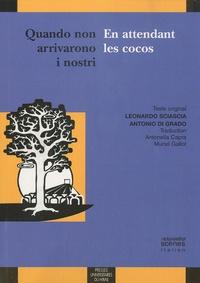 Leonardo Sciascia et Antonio Di Grado - Quando non arrivarono i nostri / En attendant les cocos.