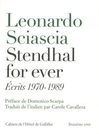 Leonardo Sciascia - Stendhal for ever - Ecrits 1970-1989.