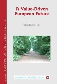 Léonce Bekemans - A Value-Driven European Future.