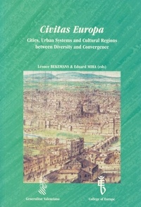 Léonce Bekemans et Edouardo Mira - Civitas Europa - Cities, Urban Systems and Cultural Regions between Diversity and Convergence.