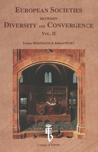 Léonce Bekemans et Robert Picht - European Societies between Diversity and Convergence- Vol. II - A seminary held at the College of Europe, Bruges.