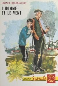 Léonce Bourliaguet et Michel Gourlier - L'homme et le vent.