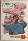 Léonce Bourliaguet et René Péron - Le marchand de nuages.